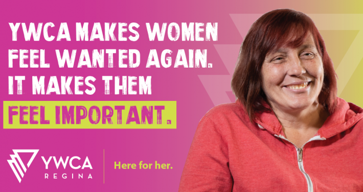 "Natalie Desjarlais image and quotation re: YWCA Regina ""Here for Her"" campaign"